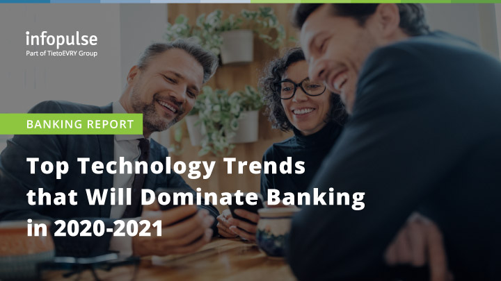 FREE REPORT: Top Technology Trends that Will Dominate Banking in 2020-2021